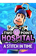 Two Point Hospital: A Stitch in Time. Дополнение [PC, Цифровая версия]
