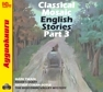 Classical Mosaic. English Stories. Part 3 (цифровая версия)
